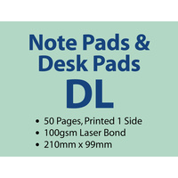 100 x DL Note Pads - 50 pages